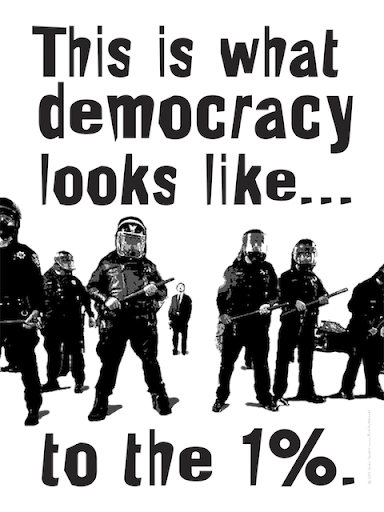 Sandy Sanders, This is What Democracy Looks Like…to the 1%, 2011. Digital print. Oakland, CA.